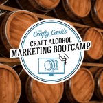 12 Ways Our Craft Alcohol Marketing Bootcamp Will Grow Your Business