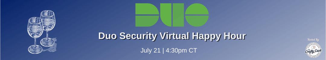 Duo Security Virtual Happy Hour