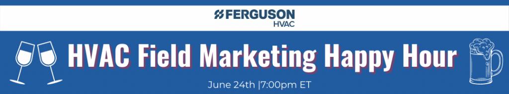 HVAC Field Marketing Happy Hour