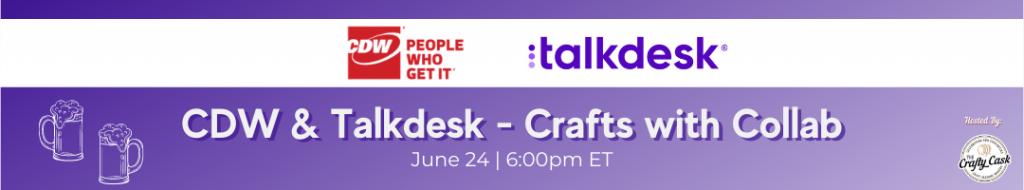 CDW & Talkdesk – Crafts with Collab