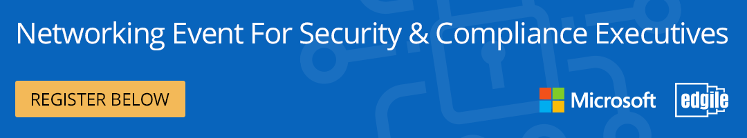 Register Below: Networking Event for Security & Compliance Executives